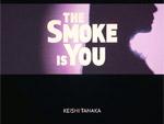 Keishi Tanaka – 7inch 『The Smoke Is You』Release