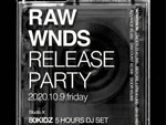 """『MISSION – """"RAW WNDS MIXTAPE"""" RELEASE PARTY -』2020年10月9日(金)at 渋谷 Contact"""