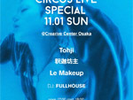 『CIRCUS LIVE SPECIAL with Tohji , 釈迦坊主 , Le Makeup』2020年11月1日(日)at  CCO クリエイティブセンター大阪