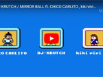 DJ KRUTCH『MIRROR BALL ft. CHICO CARLITO , kiki vivi lily』MUSIC VIDEO