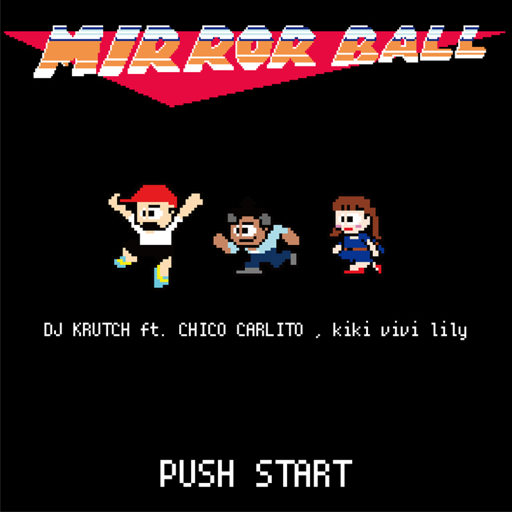 DJ KRUTCH - New Single『MIRROR BALL』(feat. CHICO CARLITO & kiki vivi lily) Release