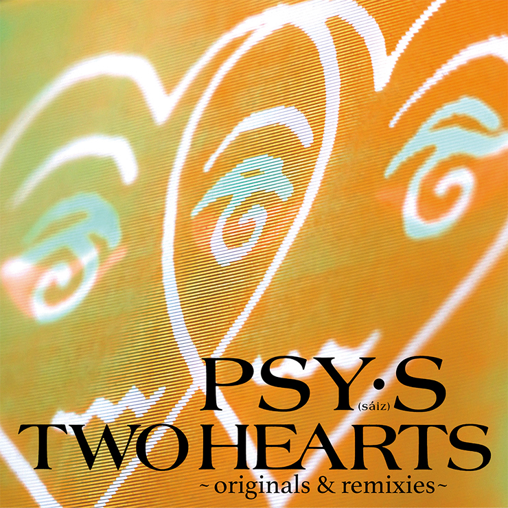 PSY・S[saiz] – アナログ盤ベストアルバム『TWO HEARTS~originals & remixes~』Release