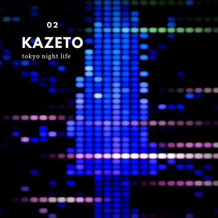 tokyo night life『KAZETO』