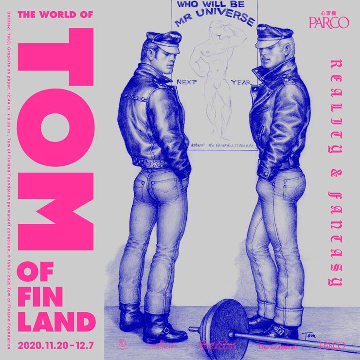 『Reality&Fantasy  The World of Tom of Finland』2020年11月20日(金)~2020年12月7日(月)at 心斎橋パルコ 10Fイベントスペース