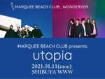 MARQUEE BEACH CLUB presents『utopia』2021年1月11日(月・祝) at 渋谷WWW