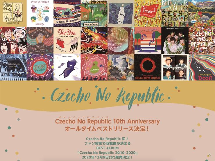 Czecho No Republic - BEST ALBUM『Czecho No Republic 2010-2020』Release