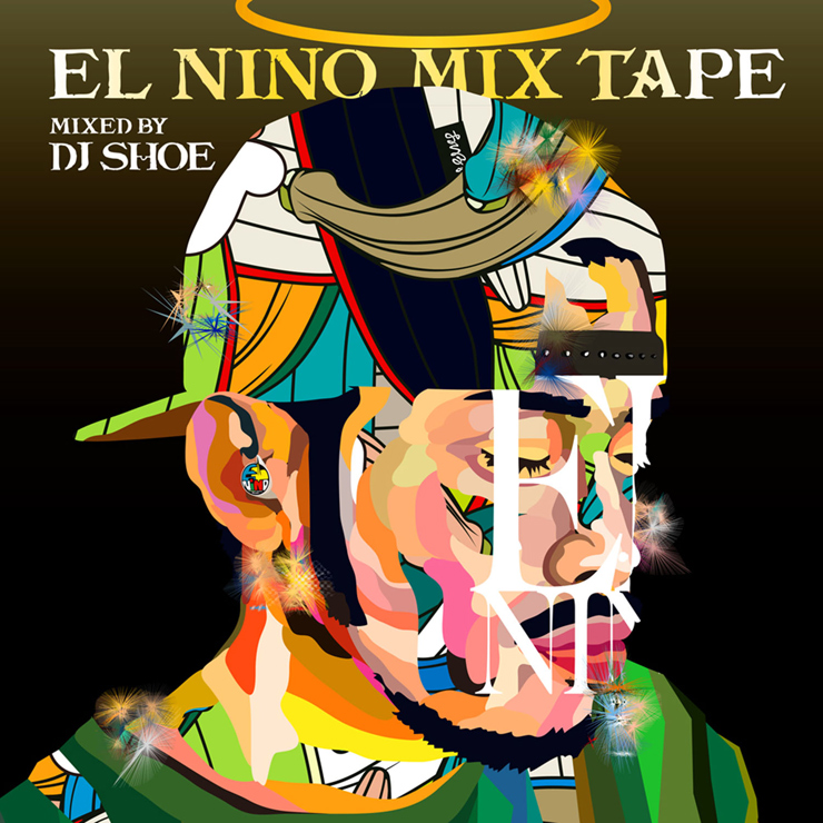 EL NINO - MIX作品『EL NINO MIX TAPE - Mixed by DJ SHOE』Release