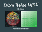 LESS THAN JAKE(JR)インタビュー