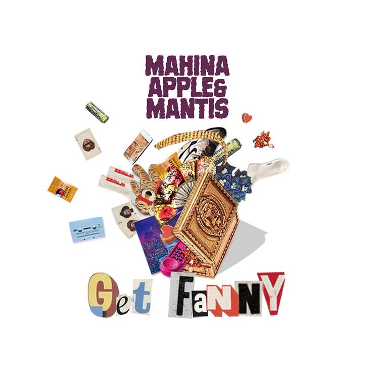 Mahina Apple & Mantis - New Single『Get FaNNY』Release & MV公開
