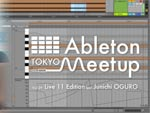 『ABLETON MEETUP TOKYO VOL.37』2021年1月20日(水)21:00~ 無料配信
