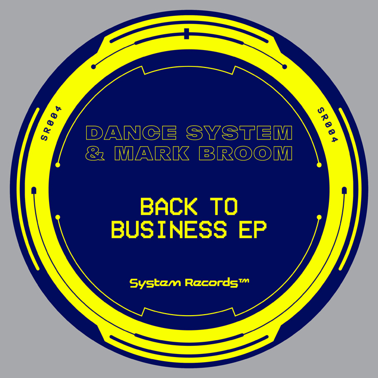 Dance System & Mark Broom – New EP『Back To Business EP』Release