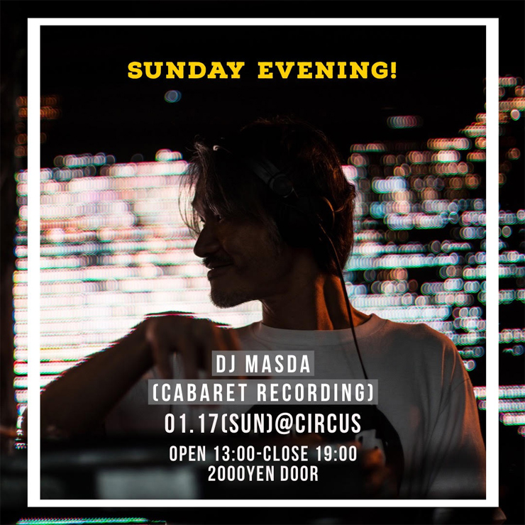 『dj masda 6hours dj set』2021年1月17日(日)at CIRCUS OSAKA
