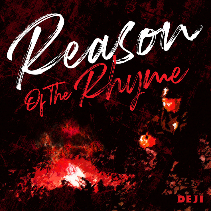 "Digital Single: DEJI ""Reason Of The Rhyme"""