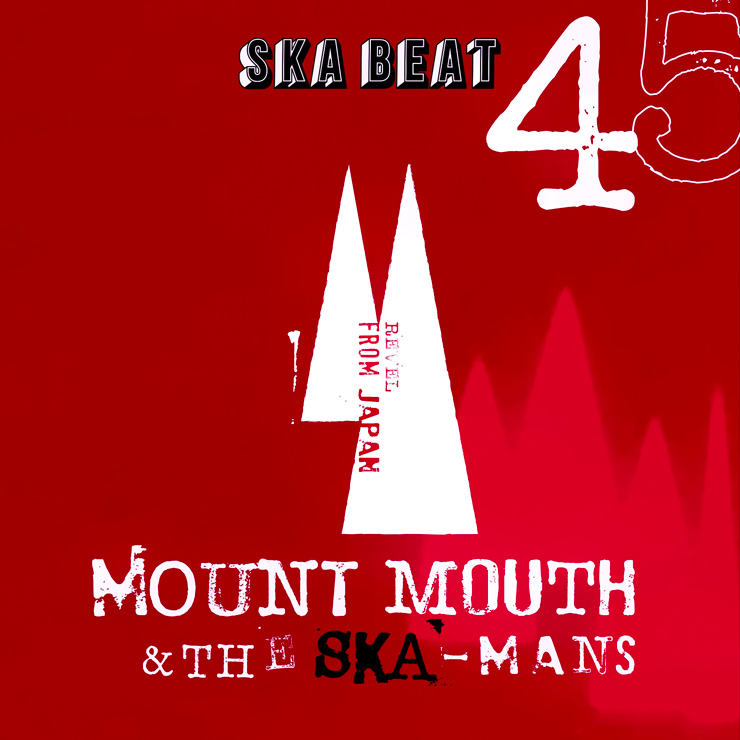 Mount Mouth & The Ska-Mans - 7inch『SKA BEAT / Go To Dance』Release