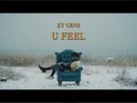 XY GENE『U FEEL』MUSIC VIDEO
