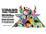 "『ZIPANG – Episode 2 – Volume ZERO "" New Venue Launch Party ""』at 70 – 90 minutes from Tokyo(The party venue is a secret)"