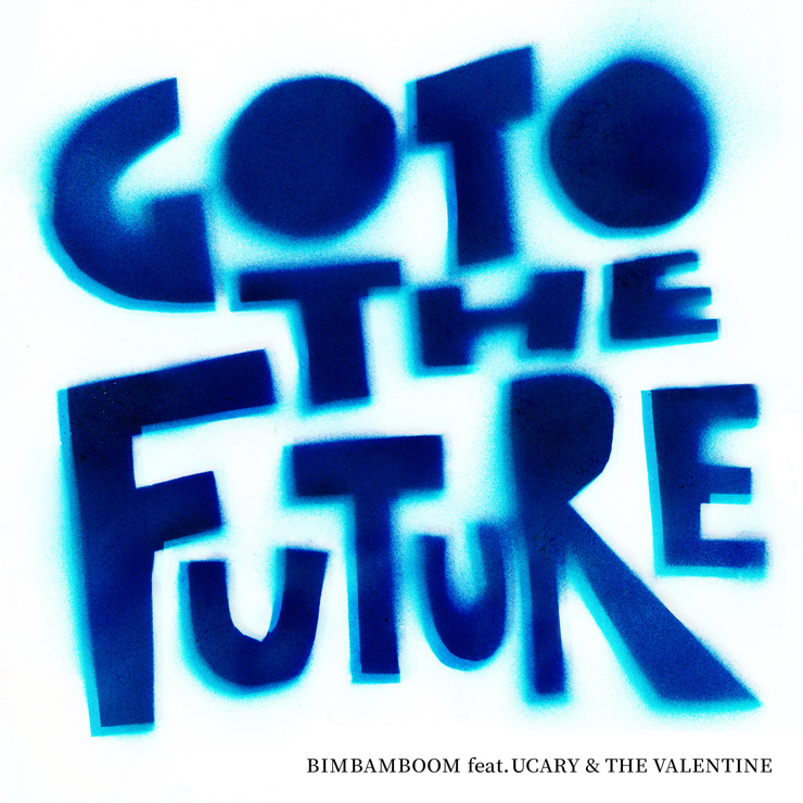 BimBamBoom × UCARY & THE VALENTINE - コラボEP『Go to the Future』Release
