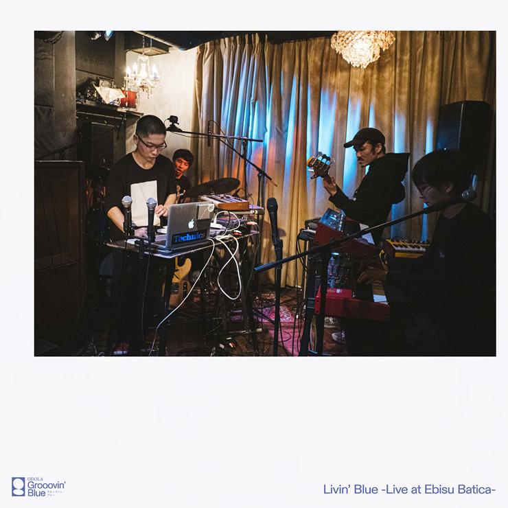 ODOLA - LIVE EP『Livin' Blue -Live at Ebisu Batica-』Release