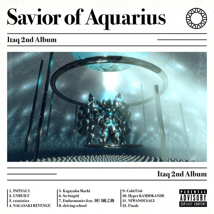 Itaq - New Album『Savior of Aquarius 』Release