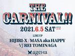 『THE CARNIVAL!!』2021年6月5日(土) at 新木場 ageHa