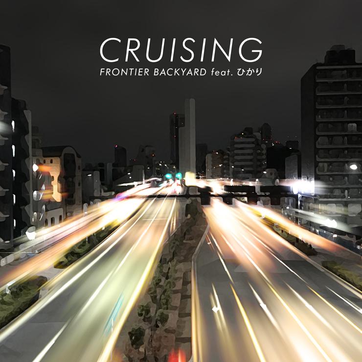 FRONTIER BACKYARD - New Single『CRUISING』Release
