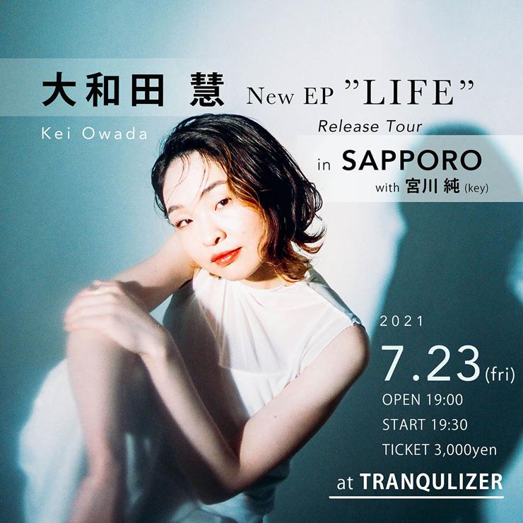 大和田慧 EP「LIFE」Release Tour in Sapporo @ 札幌Tranquilizer