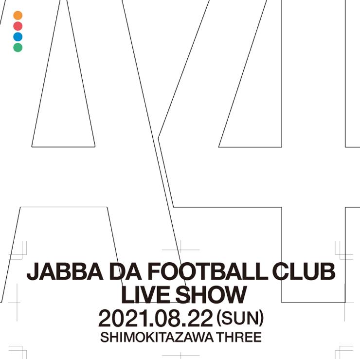 JABBA DA FOOTBALL CLUB presents 「A4」