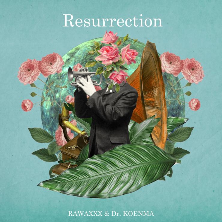 RAWAXXX & 呼煙魔 - New Album『Resurrection』Release